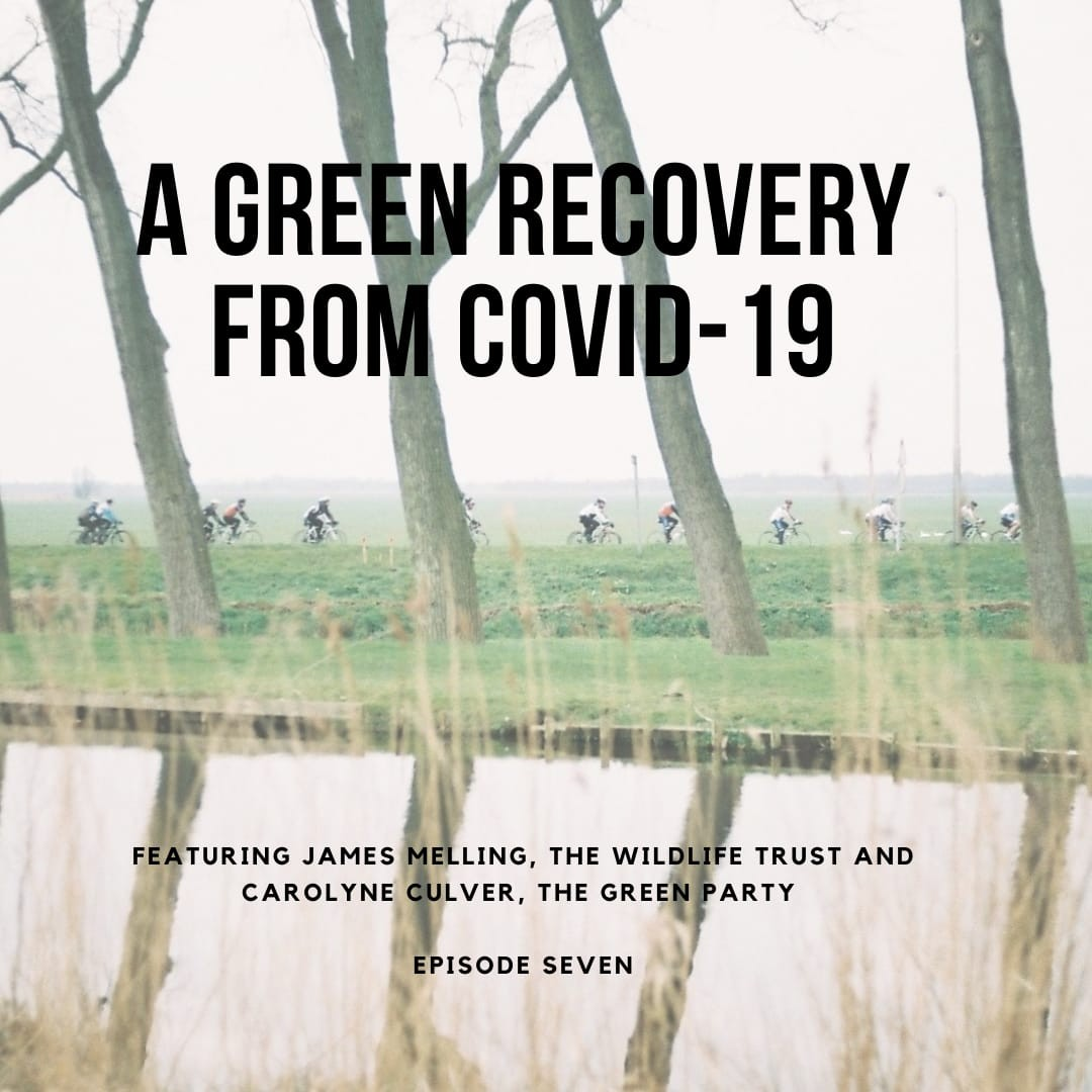 Episode 7 A Green Recovery from Covid-19